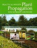 Practical Woody Plant Propagation for Nursery Growers 2006 9780881928402 Front Cover