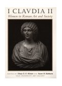 I Claudia II Women in Roman Art and Society 1st 2000 9780292743403 Front Cover