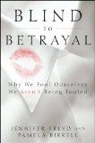 Blind to Betrayal Why We Fool Ourselves We Aren't Being Fooled 2013 9780470604403 Front Cover