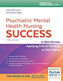 Psychiatric Mental Health Nursing Success A Course Review Applying Critical Thinking to Test Taking 3rd 2016 Revised 9780803660403 Front Cover