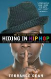 Hiding in Hip Hop On the down Low in the Entertainment Industry - From Music to Hollywood 1st 2009 9781416553403 Front Cover