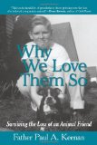 Why We Love Them So Surviving the Loss of an Animal Friend 2009 9781440143403 Front Cover