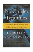 No Crueler Tyrannies Accusation, False Witness, and Other Terrors of Our Times 1st 2004 Reprint  9780743228404 Front Cover
