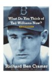 What Do You Think of Ted Williams Now? A Remembrance 2011 9781451643404 Front Cover