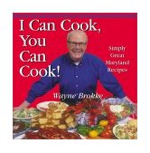 I Can Cook, You Can Cook! Simply Great Maryland Recipes 2003 9781585674404 Front Cover