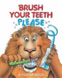 Brush Your Teeth, Please A Pop-Up Book 2013 9780794430405 Front Cover