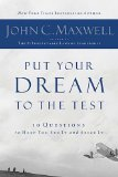 Put Your Dream to the Test 10 Questions to Help You See It and Seize It 2011 9781400200405 Front Cover