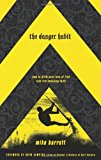 Danger Habit How to Grow Your Love of Risk into Life-Changing Faith 2007 9781590527405 Front Cover