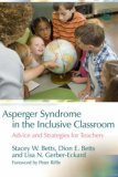 Asperger Syndrome in the Inclusive Classroom Advice and Strategies for Teachers 1st 2007 9781843108405 Front Cover