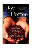Joy of Coffee The Essential Guide to Buying, Brewing, and Enjoying - Revised and Updated 2003 9780618302406 Front Cover