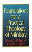 Foundations for a Practical Theology of Ministry 2000 9780687133406 Front Cover