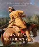 Painters and the American West: 2013 9780988177406 Front Cover