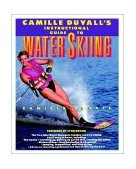 Camille Duvall's Instructional Guide to Water Skiing 1992 9780671746407 Front Cover