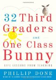 32 Third Graders and One Class Bunny Life Lessons from Teaching 2009 9780743272407 Front Cover