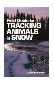Field Guide to Tracking Animals in Snow 1st 1988 9780811722407 Front Cover