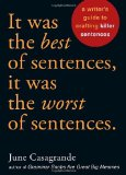 It Was the Best of Sentences, It Was the Worst of Sentences A Writer's Guide to Crafting Killer Sentences 2010 9781580087407 Front Cover