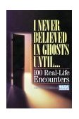 I Never Believed in Ghosts Until... 1992 9780809238408 Front Cover