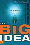 Big Idea Focus the Message--Multiply the Impact 1st 2007 9780310272410 Front Cover