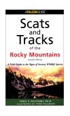 Scats and Tracks of the Rocky Mountains 2nd 2001 Revised  9780762712410 Front Cover