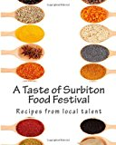 Taste of Surbiton Food Festival 2013 9781482637410 Front Cover