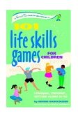 101 Life Skills Games for Children Learning, Growing, Getting Along (Ages 6-12) 2005 9780897934411 Front Cover