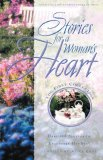 Stories for a Woman's Heart Over One Hundred Treasures to Touch Your Soul 2005 9781601420411 Front Cover
