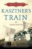 Kasztner's Train The True Story of an Unknown Hero of the Holocaust 2009 9780802717412 Front Cover