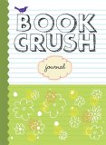 Book Crush Journal 2007 9781570615412 Front Cover