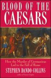 Blood of the Caesars How the Murder of Germanicus Led to the Fall of Rome 2008 9780470137413 Front Cover