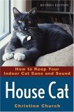 House Cat How to Keep Your Indoor Cat Sane and Sound 2nd 2005 Revised 9780764577413 Front Cover