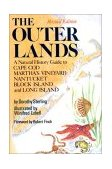 Outer Lands A Natural History Guide to Cape Cod, Martha's Vineyard, Nantucket, Block Island, and Long Island 1992 9780393064414 Front Cover