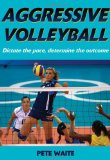 Aggressive Volleyball 1st 2009 9780736074414 Front Cover