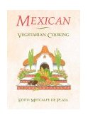 Mexican Vegetarian Cooking 1984 9780892813414 Front Cover