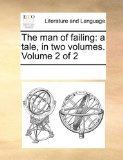 Man of Failing A tale, in two volumes. Volume 2 Of 2 2010 9781170015414 Front Cover