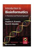 Introduction to Bioinformatics A Theoretical and Practical Approach 1st 2003 9781588292414 Front Cover