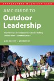 AMC Guide to Outdoor Leadership Trip Planning * Group Dynamics * Decision Making * Leading Youth * Risk Management cover art