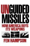 Unguided Missiles How America Buys Its Weapons 1990 9780393306415 Front Cover
