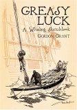 Greasy Luck A Whaling Sketchbook 2004 9780486437415 Front Cover