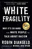 White Fragility Why It's So Hard for White People to Talk about Racism 2018 9780807047415 Front Cover
