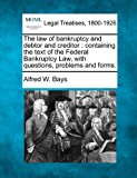 law of bankruptcy and debtor and creditor : containing the text of the Federal Bankruptcy Law, with questions, problems and Forms 2010 9781240139415 Front Cover