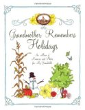Grandmother Remembers Holidays An Album of Memories and Photos for My Grandchild 2010 9781584798415 Front Cover