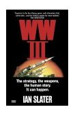 WW III The Stategy, the Weapons, the Human Story, It Can Happen 1995 9780345470416 Front Cover