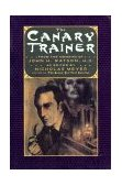 Canary Trainer From the Memoirs of John H. Watson 1995 9780393312416 Front Cover