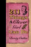 211 Things a Clever Girl Can Do 2008 9780399534416 Front Cover