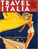 Travel Italia! The Golden Age of Italian Travel Posters 2007 9780810994416 Front Cover
