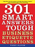 301 Smart Answers to Tough Business Etiquette Questions 2010 9781616081416 Front Cover