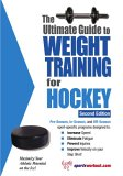 Ultimate Guide to Weight Training for Hockey 2nd 2005 9781932549416 Front Cover