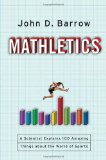 Mathletics A Scientist Explains 100 Amazing Things about the World of Sports 2012 9780393063417 Front Cover