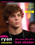Ryan Sheckler The Real Life of A Hot Skater 2008 9780425225417 Front Cover
