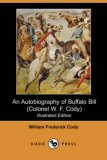 Autobiography of Buffalo Bill Colonel W 2007 9781406513417 Front Cover